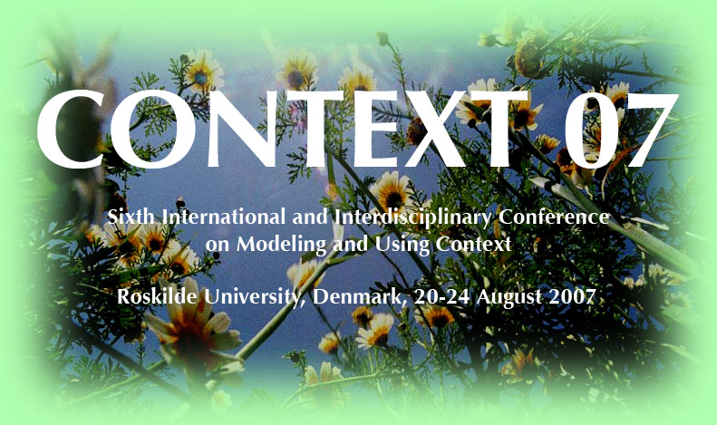 Context 07, Sixth International and Interdisciplinary Conference        on Modeling and Us